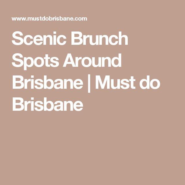 Scenic Brunch Spots Around Brisbane | Must do Brisbane