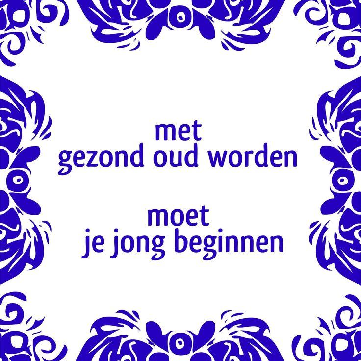 Tegeltjeswijsheid.nl - een uniek presentje - Met gezond oud worden