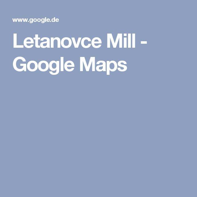Letanovce Mill - Google Maps