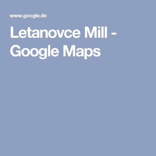 Letanovce Mill - Google Maps