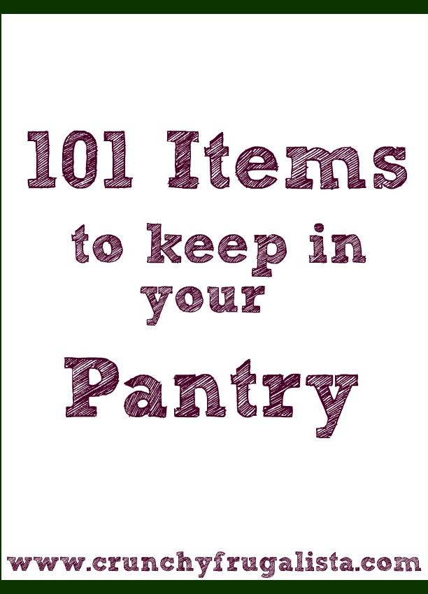 101 Items to Keep in Your Pantry to save you time