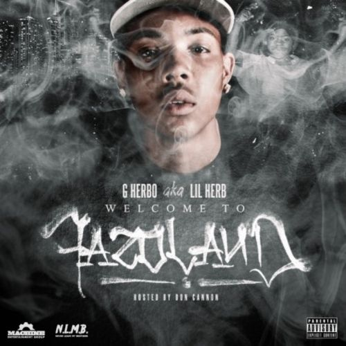 """Lil Herb x Don Cannon present """"Welcome To Fazoland"""" featuring Lil Durk, Lil Reese, King Louie, Lil Bibby"""