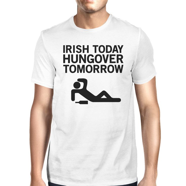 Irish Today Hungover Men's White T-shirt Funny Tee St Patrick's Day