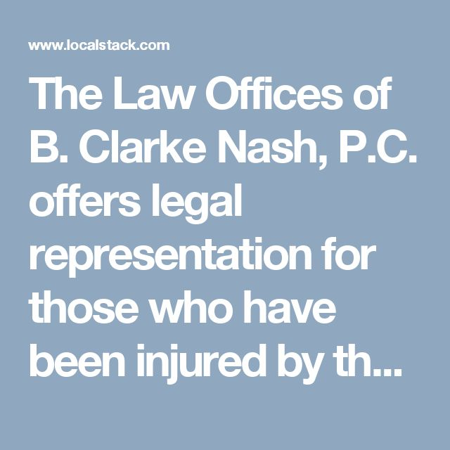 The Law Offices of B. Clarke Nash, P.C. offers legal representation for those who have been injured by the carelessness of others. http://www.localstack.com/biz/the-law-offices-of-b-clarke-nash-pc-savannah-ga/30466084