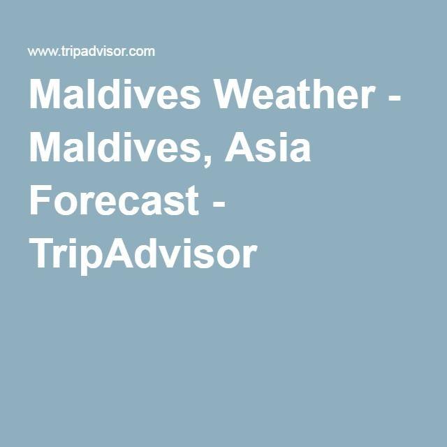 Maldives Weather - Maldives, Asia Forecast - TripAdvisor