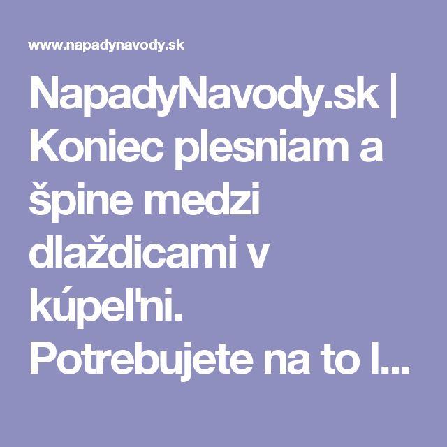 NapadyNavody.sk | Koniec plesniam a špine medzi dlaždicami v kúpeľni. Potrebujete na to len 1 obyčajnú vec.