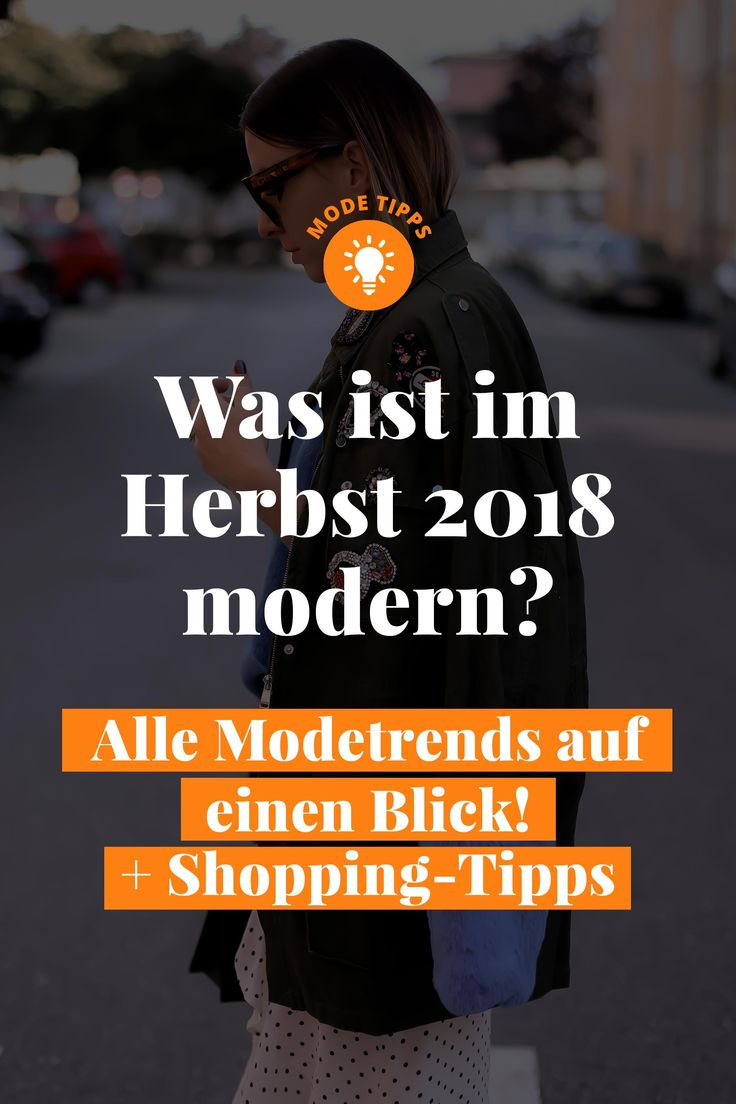 What's modern in the fall of 2018? All trends and styling tips at a glance!