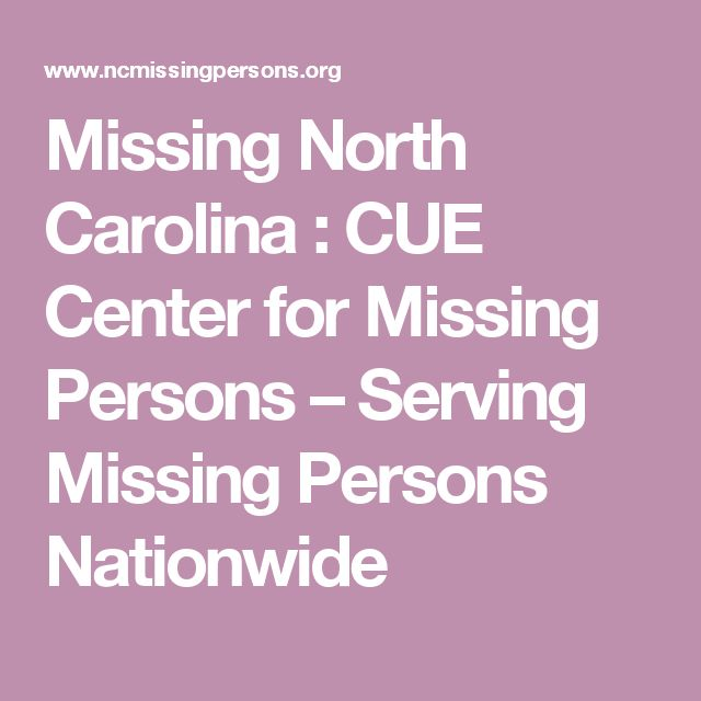 Missing North Carolina : CUE Center for Missing Persons – Serving Missing Persons Nationwide