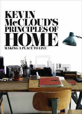 Fishpond Australia Kevin McClouds Principles Of Home Making A Place To Live By McCloud Buy Books Online