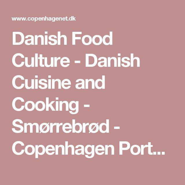 Danish Food Culture - Danish Cuisine and Cooking - Smørrebrød - Copenhagen Portal<