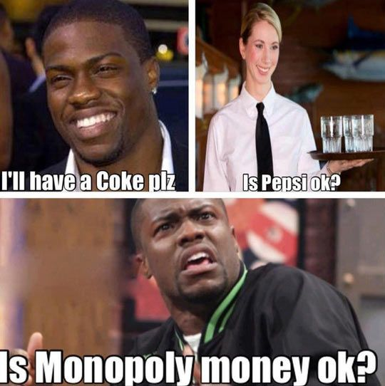 Haha! So you aunt Mel! When you ask for diet coke and they say is Pepsi ok! @Mel Carlsen