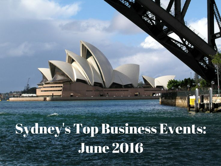 Where are Sydney's Top 30 Business Events for June? Which ones should you be attending? Find them here: http://www.bizevents.info/sydney # Sydney #events #networking
