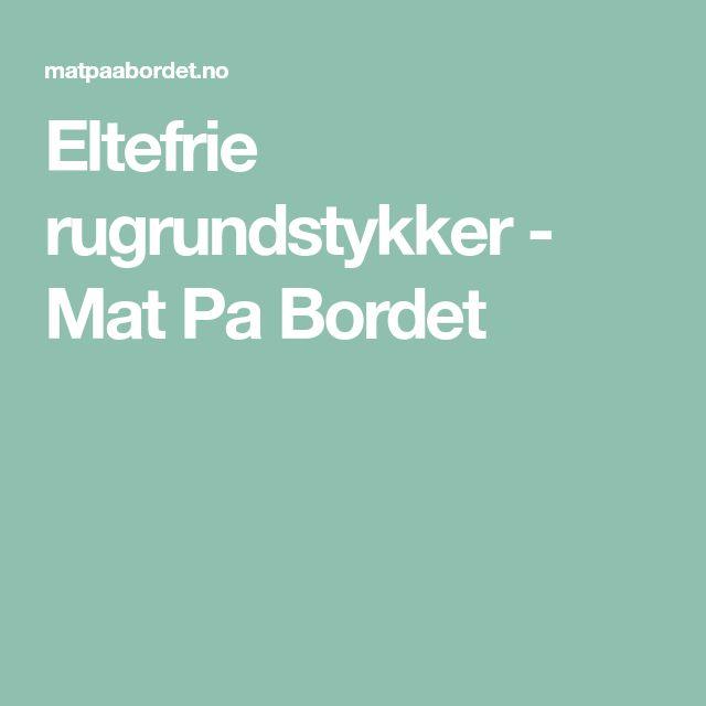 Eltefrie rugrundstykker - Mat Pa Bordet