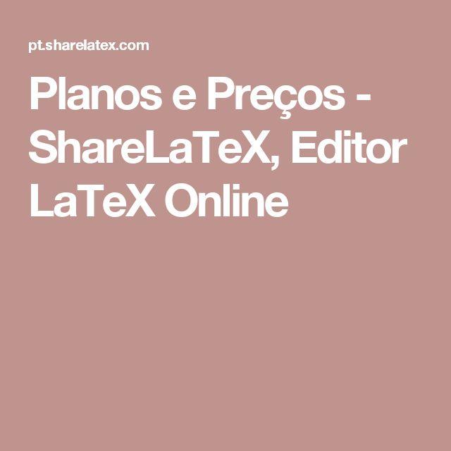 Planos e Preços - ShareLaTeX, Editor LaTeX Online