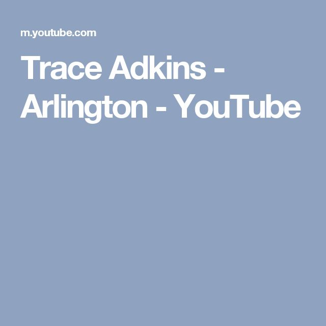 Trace Adkins - Arlington - YouTube