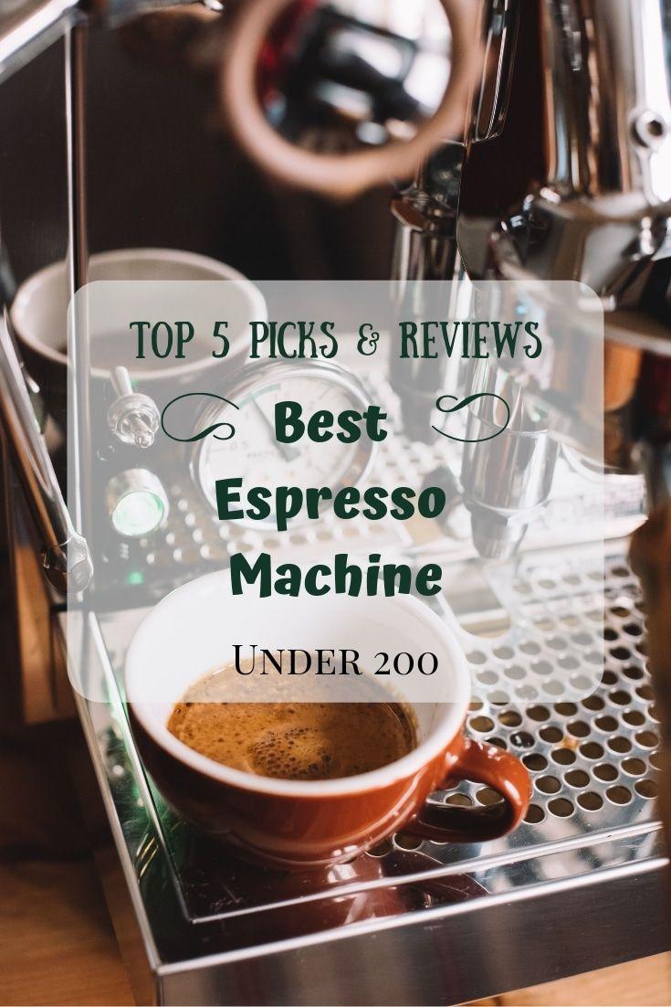 Best Espresso Machine Under 200 Best Espresso Machine Best