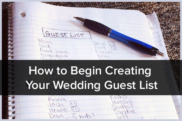 How to Begin Creating Your Wedding Guest List by @WeddingHappy