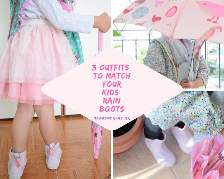 3 OUTFITS TO MATCH YOUR KIDS RAIN BOOTS 3 super σύνολα για super μοδάτα κορίτσια τις βροχερές ημέρες!  3 παιδικά σύνολα να συνδυάσεις τις γαλότσες του παιδιού σου!