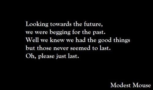 modest mouse    #Missed The Boat #WE WERE DEAD BEFORE THE SHIP EVEN SANK