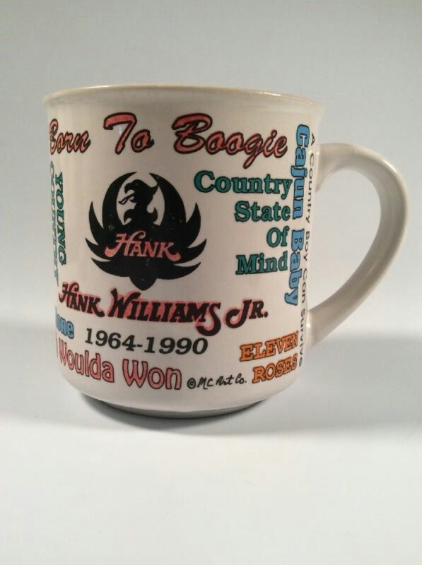 Hank Jr songs on the mug.