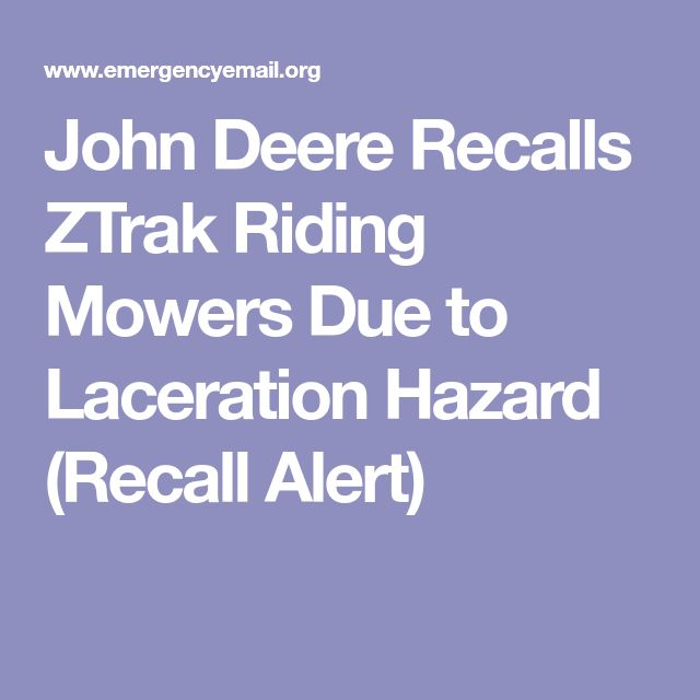 John Deere Recalls ZTrak Riding Mowers Due to Laceration Hazard (Recall Alert)