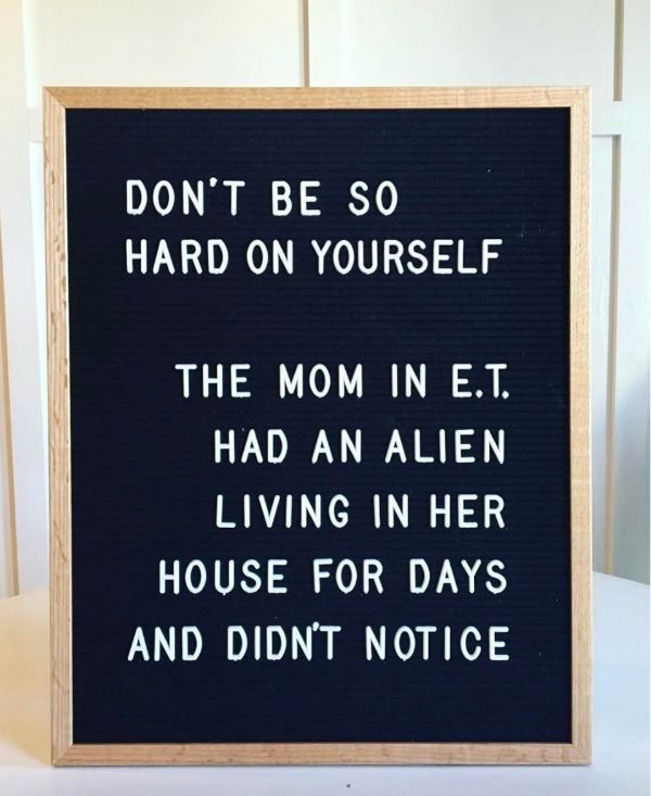 As moms, we have a tendency to be way to hard on ourselves. But seriously, we would notice if an alien was living in our house, right? LOL! #FASTEN #funny #momlife #funnymom #parenting