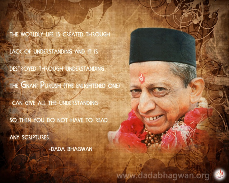 When the enlightened being gives you the right understanding, there is no need to read any scriptures. To know more visit www.dadabhagwan.org
