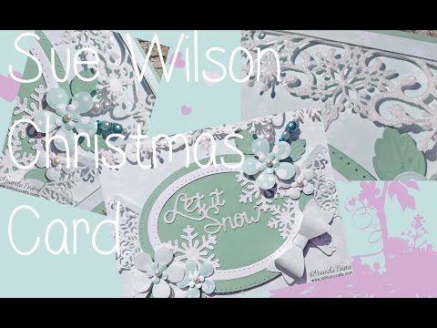 Sue Wilson Festive Dies Christmas Card - YouTube