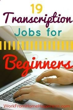 Earn Money From Home Want to start earning money as a work from home transcriptionist but have no experience? No problem! Heres a list of 19 companies that offer opportunities for complete beginners! You may have signed up to take paid surveys in the past and didn't make any money because you didn't know the correct way to get started!