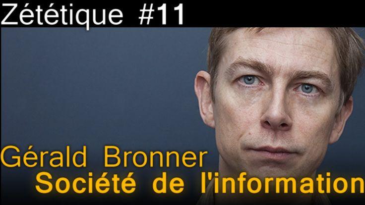 Zététique : Gérald Bronner : La société de l'information a-t-elle noyé n...