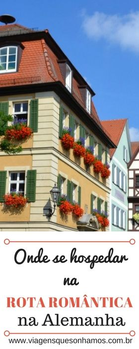 Dicas para ajudar você a escolher quais as melhores cidades para se hospedar na Rota Romântica na Alemanha