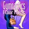 Gymnastics Floor Music (Music to Perform Gymnastics), Music For Sports