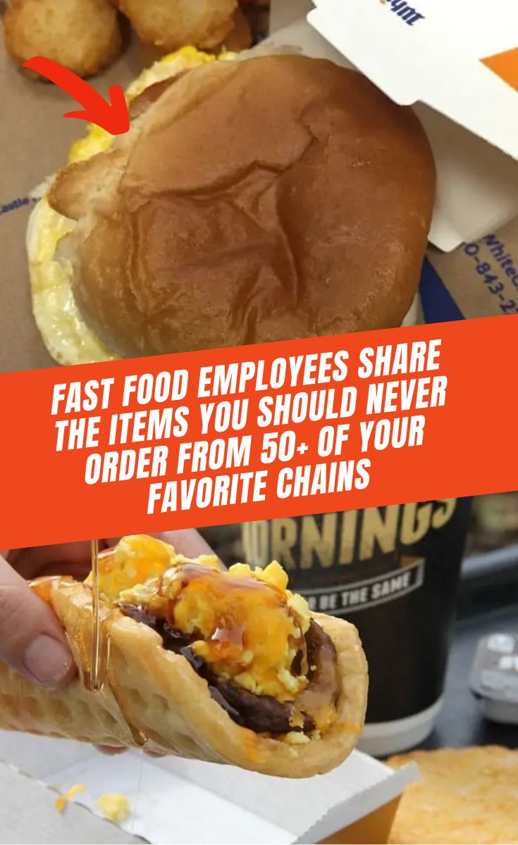 Fast food employees share the items you should never order