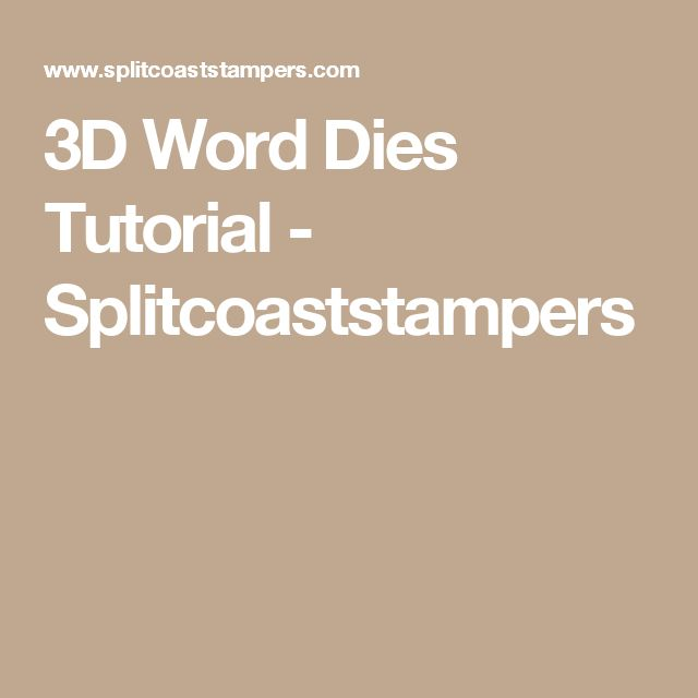 3D Word Dies Tutorial - Splitcoaststampers