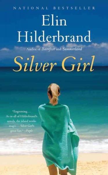Silver Girl by Elin Hilderbrand