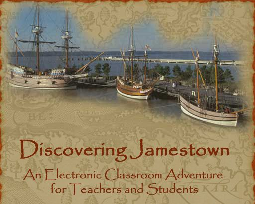 Welcome to Discovering Jamestown: An Electronic Classroom Adventure for Teachers and Students