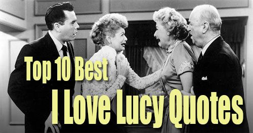 Top 10 Best I Love Lucy Quotes