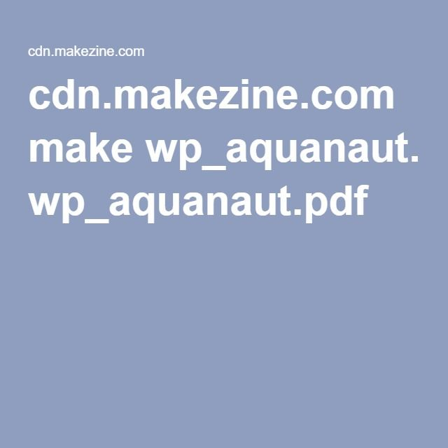 cdn.makezine.com make wp_aquanaut.pdf