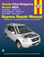 Honda Pilot (2003 thru 2008), Ridgeline (2006 thru 2012) and Acura MDX (2001 thru 2007) Repair Manual