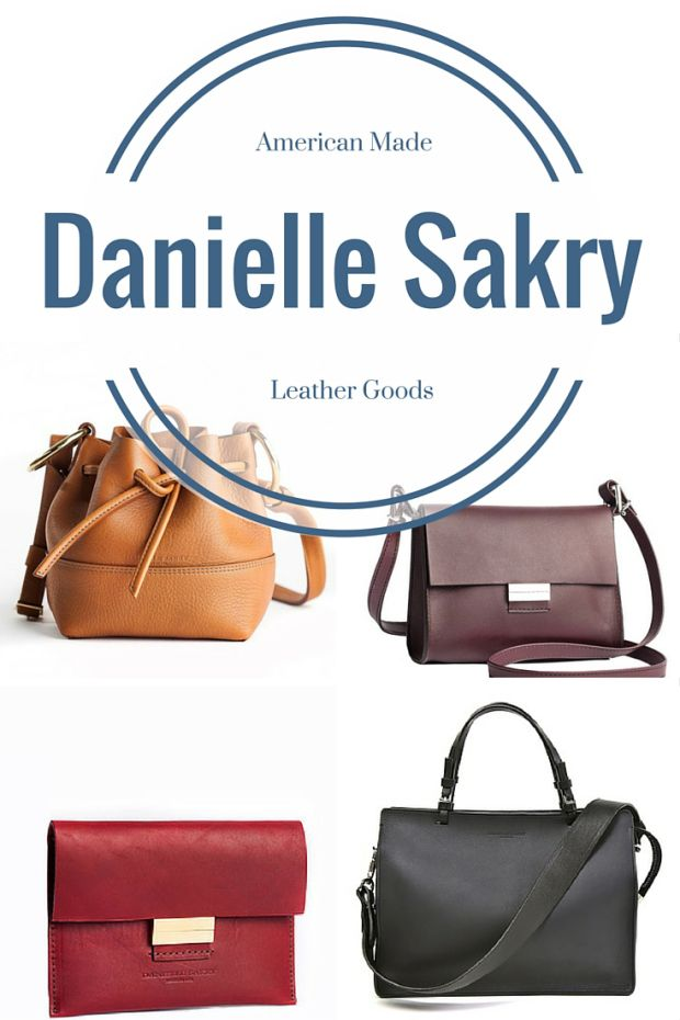Danielle Sakry, American made leather goods www.unbeautravail.com  Made in USA / US made Handbags @daniellesakry