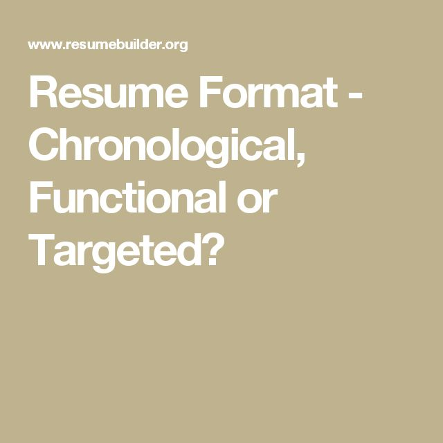 Resume Format - Chronological, Functional or Targeted?
