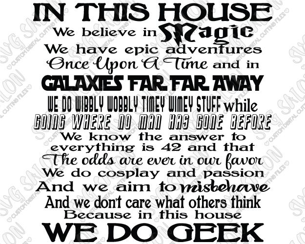 In This House We Do Magic, Because We DoGeek Custom DIY Cutting File with Harry Potter, Lord of the Rings, Disney, Star Wars, Dr. Who, Star Trek, Hitchhiker's Guide to the Galaxy, and Hunger Games Quotes in SVG, EPS, DXF, JPEG, and PNG Format for Cricut, Silhouette, and Brother ScanNCut Cutting Machines  Overview  Contents: 1 Zipped Folder Containing:  1 SVG Digital Cutting File 1 EPS Digital Cutting File 1 DXF Digital Cutting File 1 PNG Transparent Clipart File 1 JPEG White…