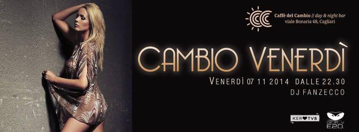 CAMBIO VENERDI – CAFFE' DEL CAMBIO – CAGLIARI – VENERDI 7 NOVEMBRE 2014