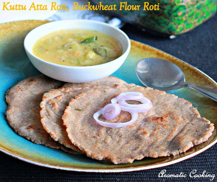 Kuttu Atta Roti, Buckwheat Flour Rotis, Recipes with Kuttu Flour, Buckwheat Flour Recipes