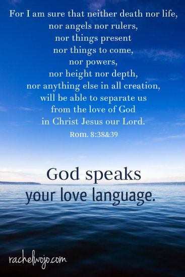 No matter your love language God speaks it. After all, He created you.