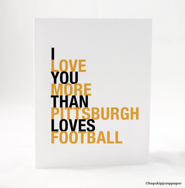 I Love You More Than Pittsburgh Loves Football greeting card