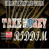 Take Money Riddim 2017 Marlon Tee First Class Records by Percy Dancehall Music Distribution on SoundCloud