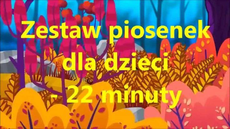 Zestaw piosenek dla dzieci 22 minuty - najpiękniejsze piosenki dziecięce