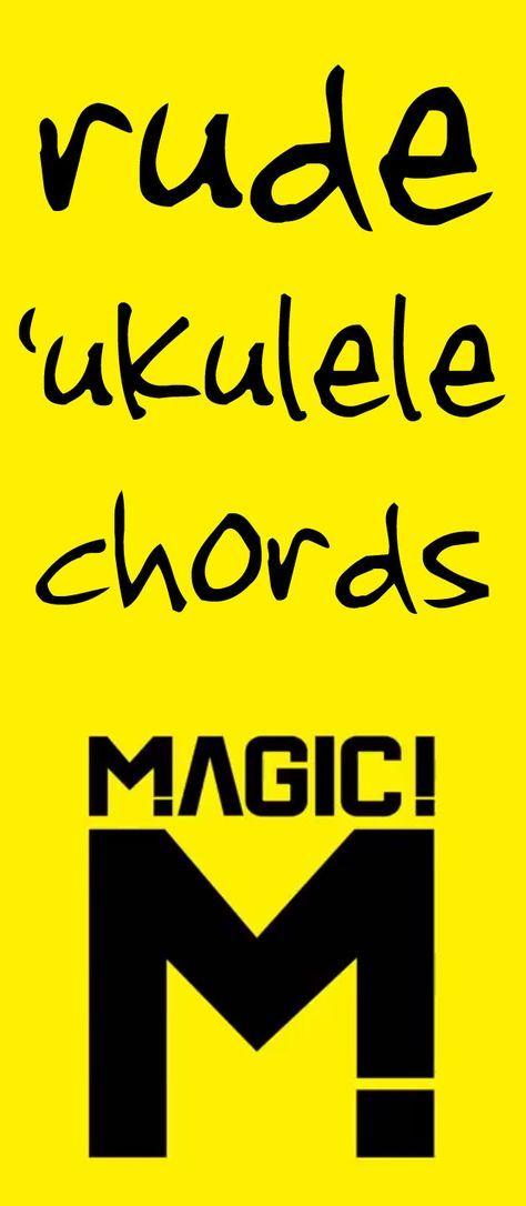 Rude Ukulele Chords By Magic Ukulele Chord Songs Pinterest