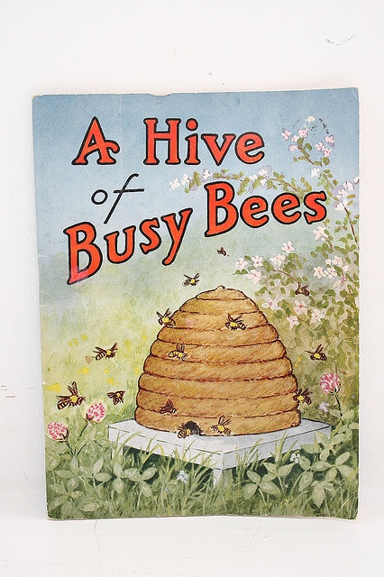 A Hive of Busy Bees by Effie Williams. This vintage book has been reprinted and is available on Amazon.